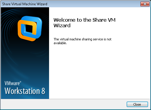 vmware workstation 8 - the virtual machine sharing service is not available